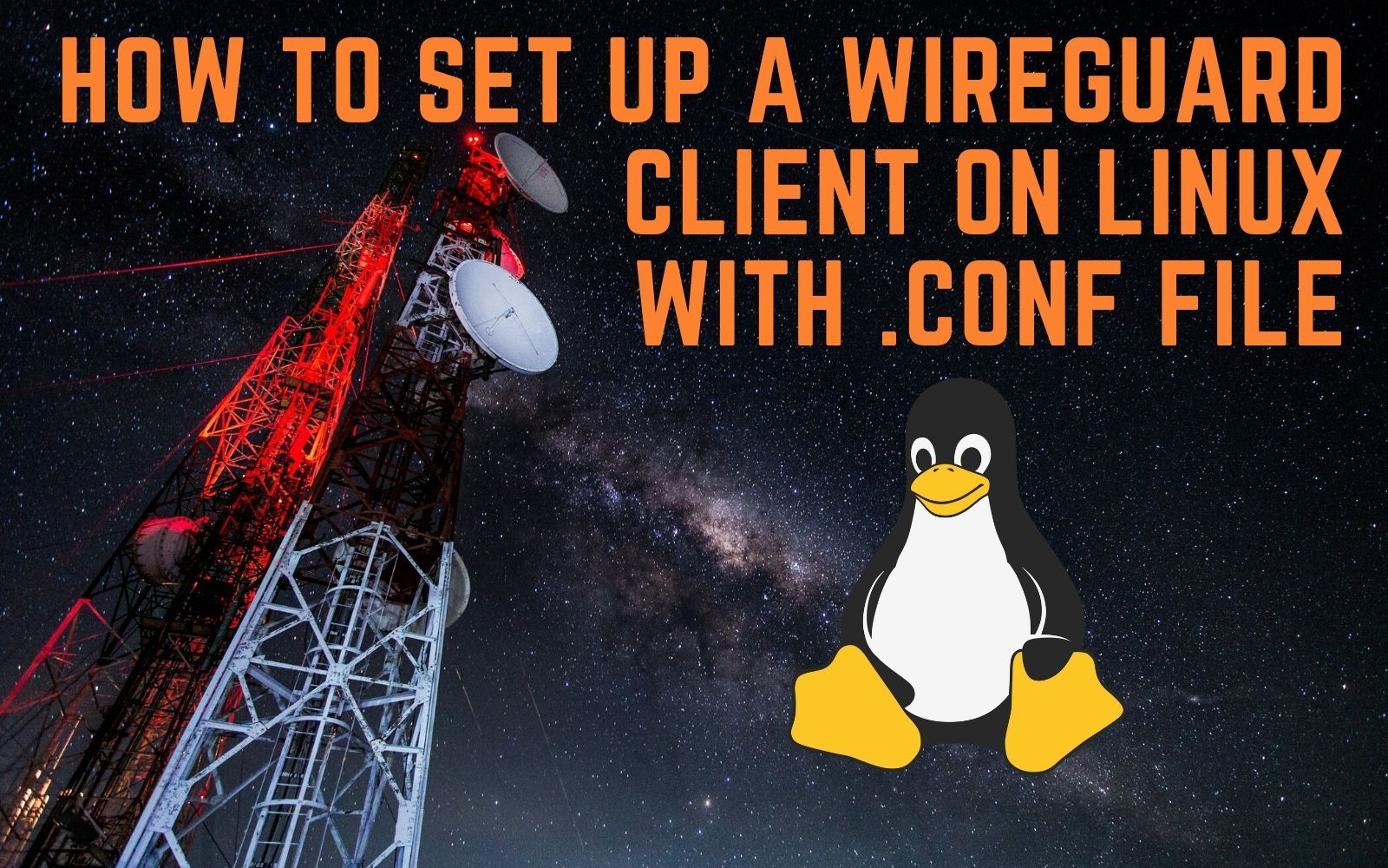 How to Set Up a WireGuard Client on Linux with .conf File