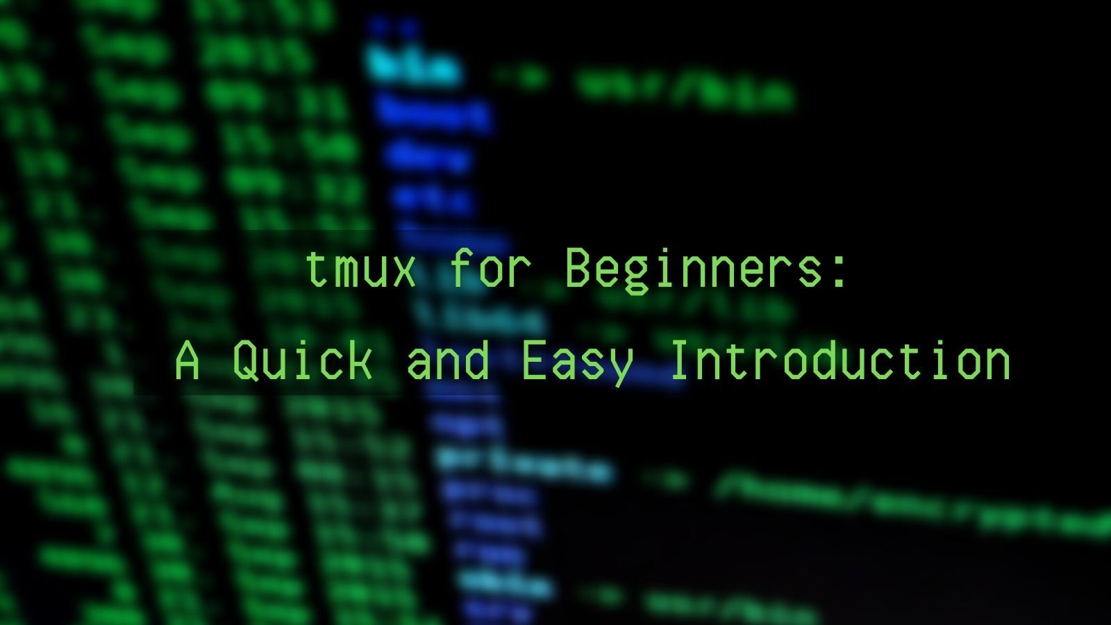 tmux for Beginners: A Quick and Easy Introduction