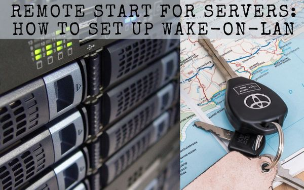 Remote Start for Servers: How To Set Up Wake-on-LAN (WOL)