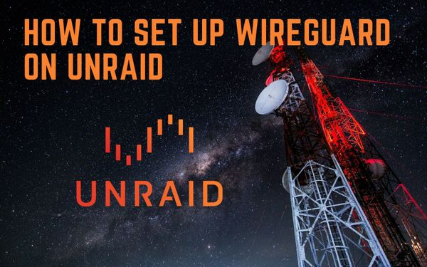 How To Set Up WireGuard on unRAID