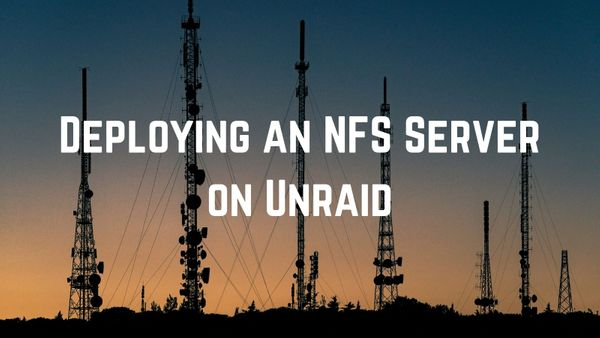 Deploying an unRAID NFS Server