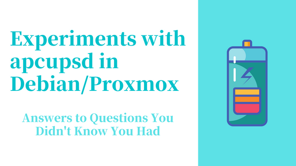 Experiments with apcupsd in Debian/Proxmox: Answers to Questions You Didn't Know You Had